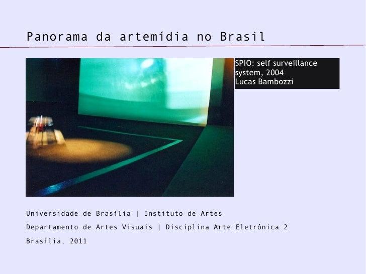 Panorama da artemídia no Brasil                                                SPIO: self surveillance                    ...