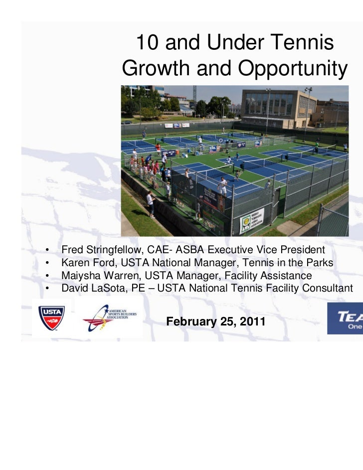 10 and Under Tennis                Growth and Opportunity•   Fred Stringfellow, CAE- ASBA Executive Vice President•   Kare...