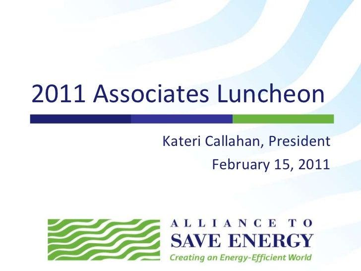 2011 Associates Luncheon<br />Kateri Callahan, President<br />February 15, 2011<br />