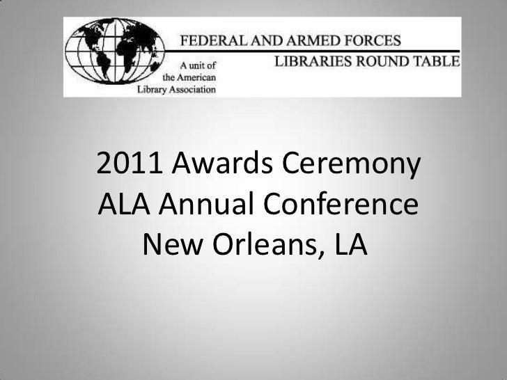 2011 Awards Ceremony<br />ALA Annual Conference<br />New Orleans, LA <br />
