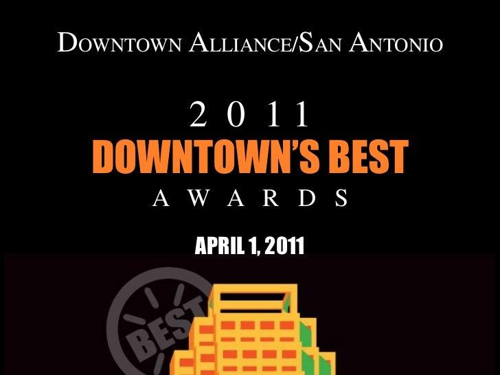 DOWNTOWN ALLIANCE/SAN ANTONIO         2 0 11  DOWNTOWN'S BEST       A W A R D S          APRIL 1, 2011