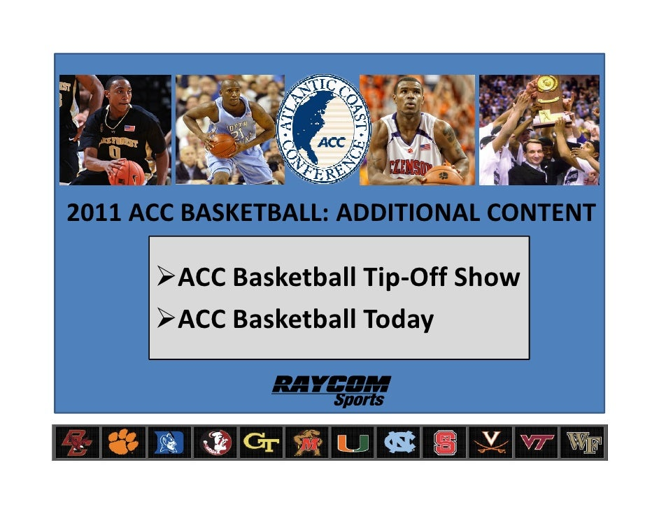 2011 ACC BASKETBALL: ADDITIONAL CONTENT          ACC Basketball Tip-Off Show         ACC Basketball Today