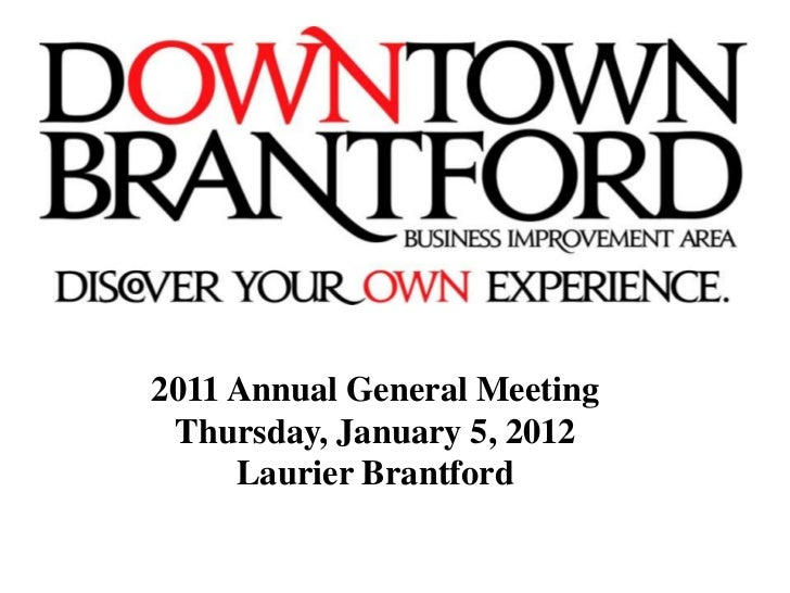 2011 Annual General Meeting Thursday, January 5, 2012     Laurier Brantford