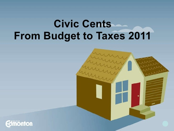 2011 Property Assessments and Taxes in Edmonton - How it works