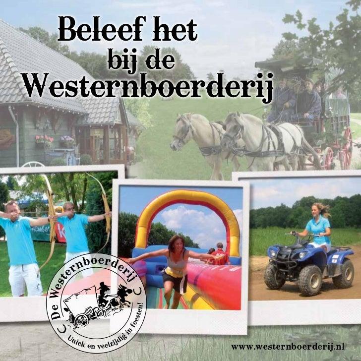 Beleef hetbij deWesternboerderij                www.westernboerderij.nl