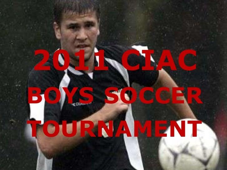 2011 CIACBOYS SOCCERTOURNAMENT