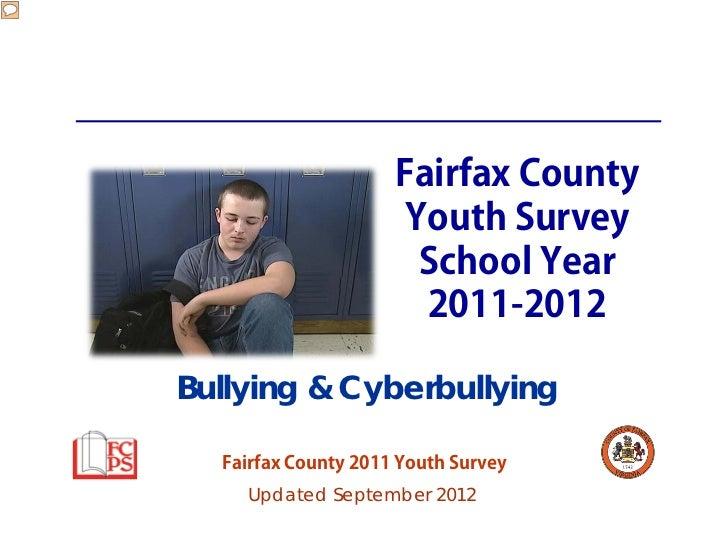 Fairfax County                      Youth Survey                       School Year                       2011-2012Bullying...