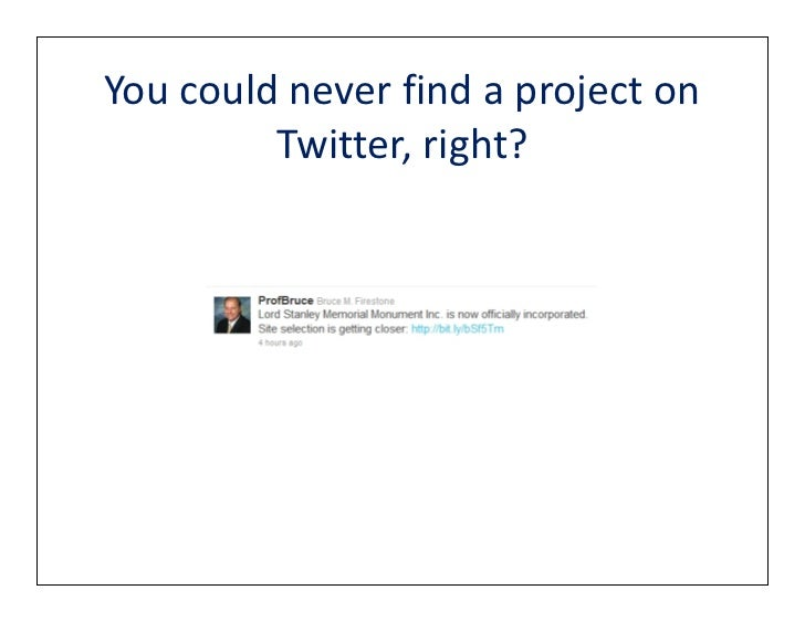 You could never find a project on         Twitter, right?