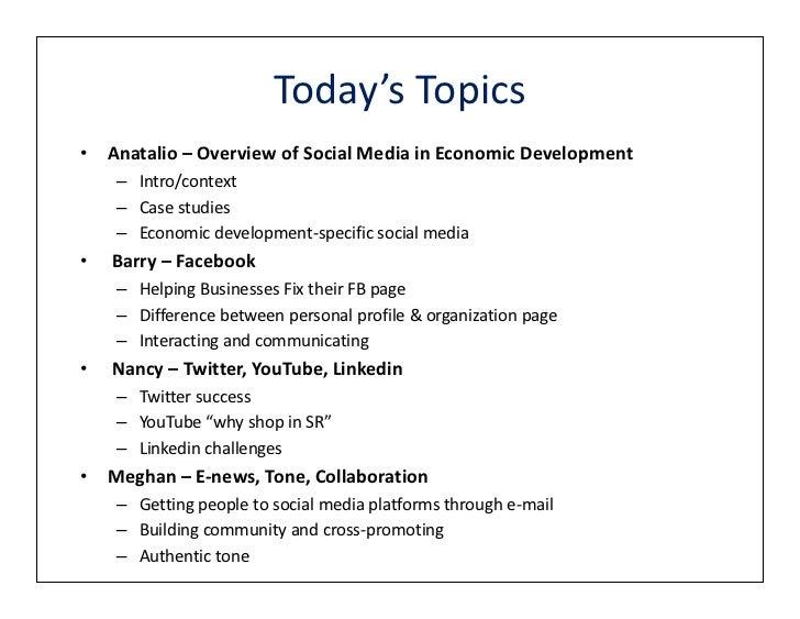 Today's Topics• Anatalio – Overview of Social Media in Economic Development    – Intro/context    – Case studies    – Econ...