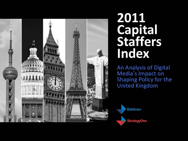2011CapitalStaffersIndexAn Analysis of DigitalMedia's Impact onShaping Policy for theUnited Kingdom