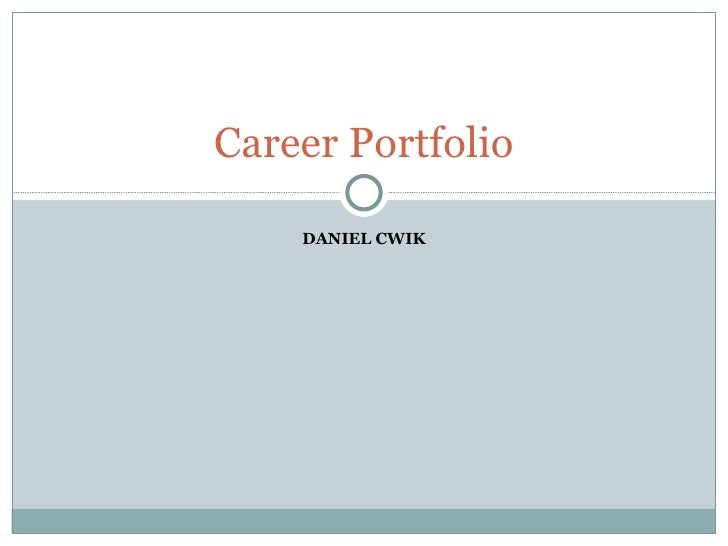 DANIEL CWIK Career Portfolio