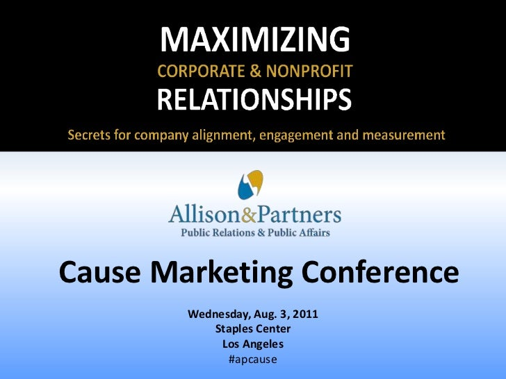 Cause Marketing Conference<br />Wednesday, Aug. 3, 2011<br />Staples CenterLos Angeles<br />#apcause<br />