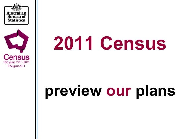 2011 Census preview our plans