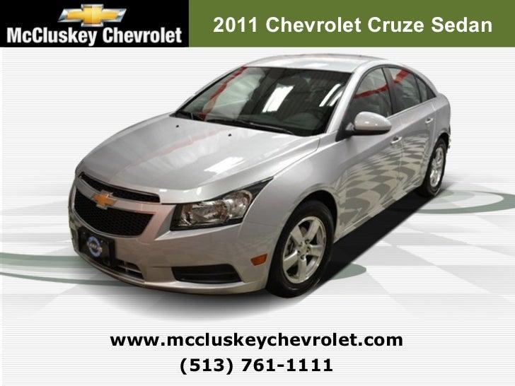 ... Kings Automall Cincinnati, Ohio. 2011 Chevrolet Cruze Sedan (513)  761 1111 Www.mccluskeychevrolet.com ...