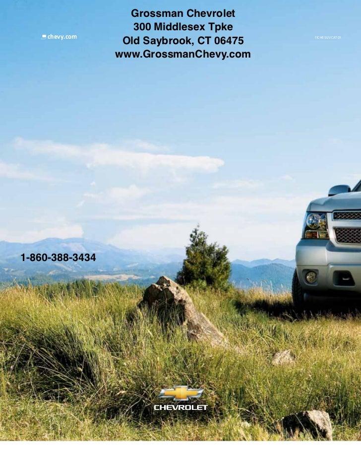 Grossman Chevrolet                    300 Middlesex Tpke     chevy.com                             11CHESUVCAT01          ...