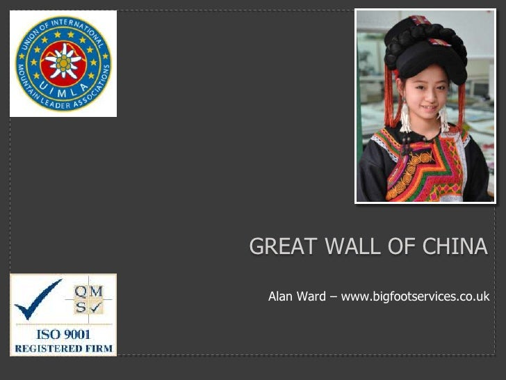 GREAT WALL OF CHINA Alan Ward – www.bigfootservices.co.uk