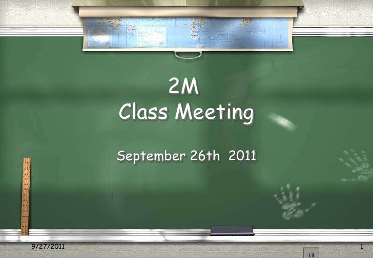 9/26/11<br />1<br />2M Class Meeting<br />September 26th  2011<br />