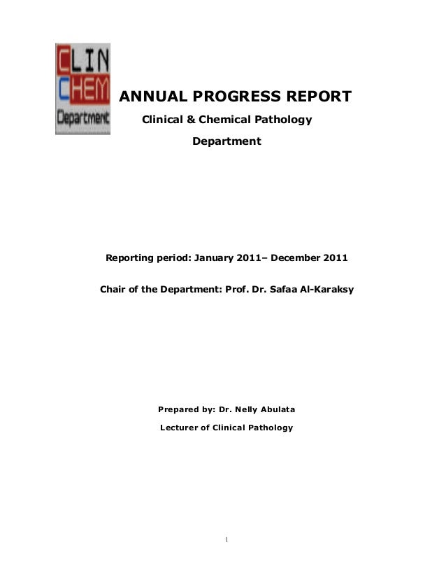 ANNUAL PROGRESS REPORT Clinical & Chemical Pathology Department  Reporting period: January 2011– December 2011 Chair of th...