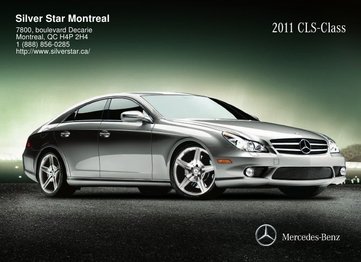 Silver Star Montreal 7800, boulevard Decarie Montreal, QC H4P 2H4                             2011 CLS-Class 1 (888) 856-0...