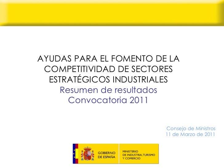 AYUDAS PARA EL FOMENTO DE LA COMPETITIVIDAD DE SECTORES ESTRATÉGICOS INDUSTRIALES   Resumen de resultados  Convocatoria 20...