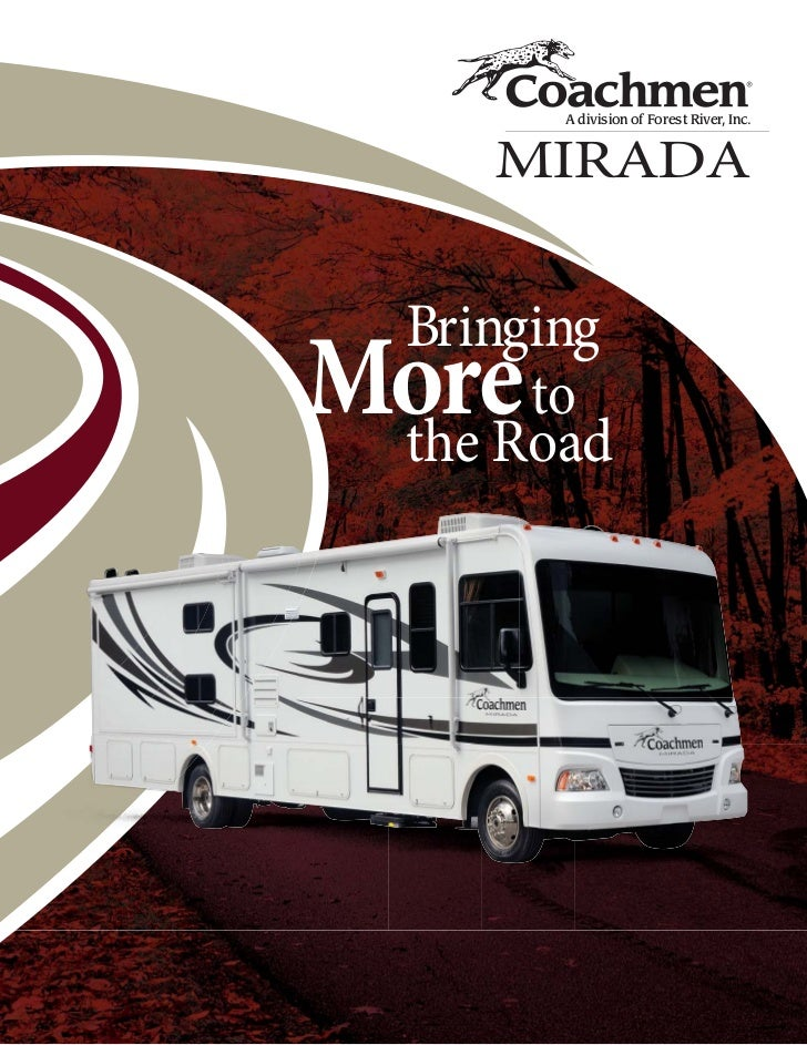 A division of Forest River, Inc.    MIRADA BringingMore  to the Road