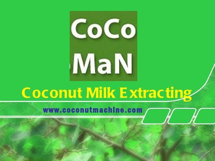 Coconut Milk Extracting www.coconutmachine.com