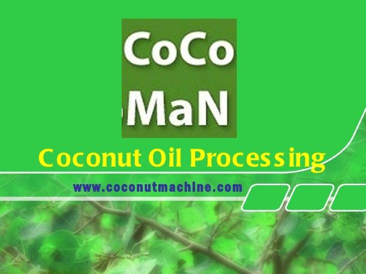Coconut Oil Processing www.coconutmachine.com