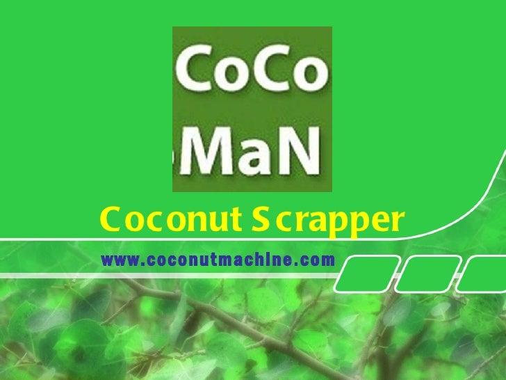 Coconut Scrapper www.coconutmachine.com