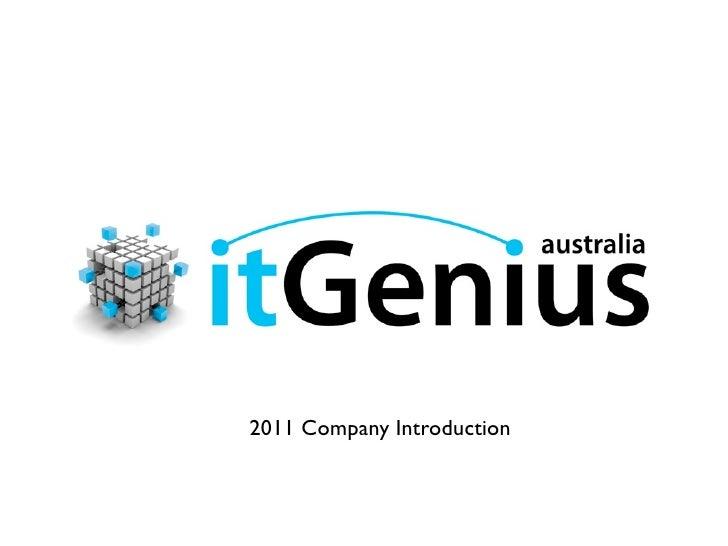 2011 Company IntroductionCopyright © itGenius Australia 2010.