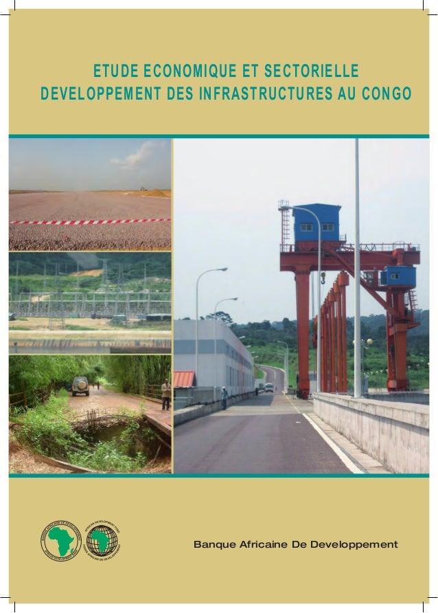 ETUDE ECONOMIQUE ET SECTORIELLEDEVELOPPEMENT DES INFRASTRUCTURES AU CONGOBanque Africaine De Developpement