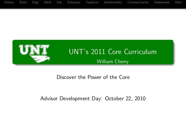 History State Engl Math Inst Discovery Capstone Intentionality Communication Assessment Misc UNT's 2011 Core Curriculum Wi...