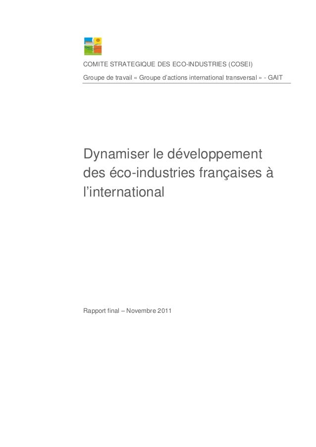 COMITE STRATEGIQUE DES ECO-INDUSTRIES (COSEI) Groupe de travail « Groupe d'actions international transversal » - GAIT Dyna...