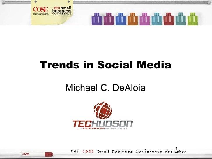 Trends in Social Media <ul><li>Michael C. DeAloia </li></ul>