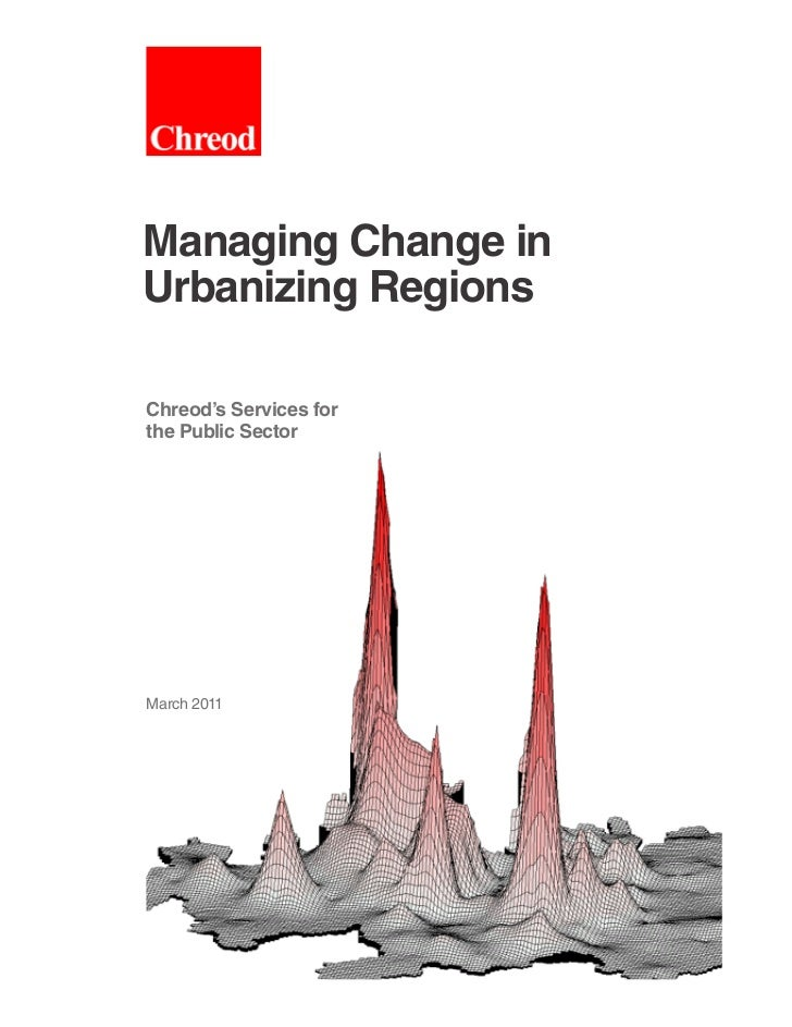 Managing Change inUrbanizing RegionsChreod's Services forthe Public SectorMarch 2011