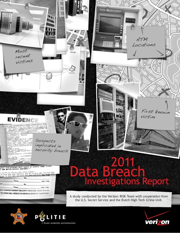 2011Data Breach         Investigations ReportA study conducted by the Verizon RISK Team with cooperation from    the U.S. ...