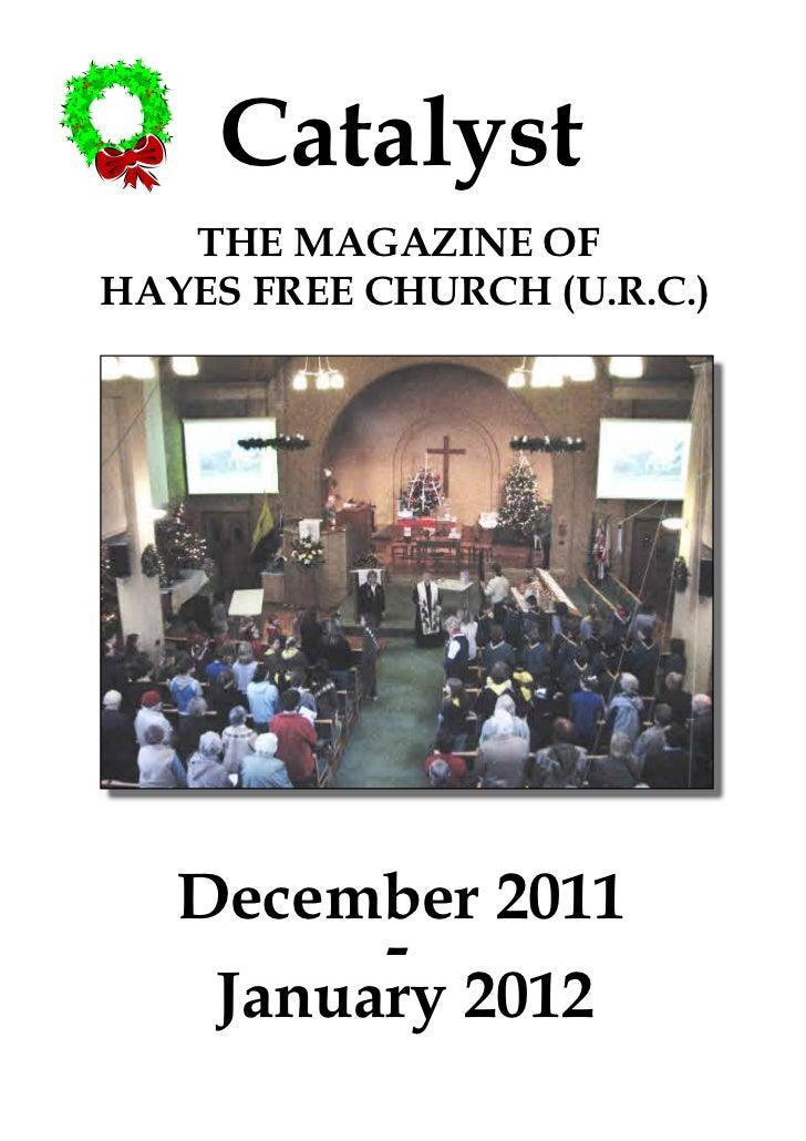 Catalyst   THE MAGAZINE OFHAYES FREE CHURCH (U.R.C.)   December 2011         -    January 2012