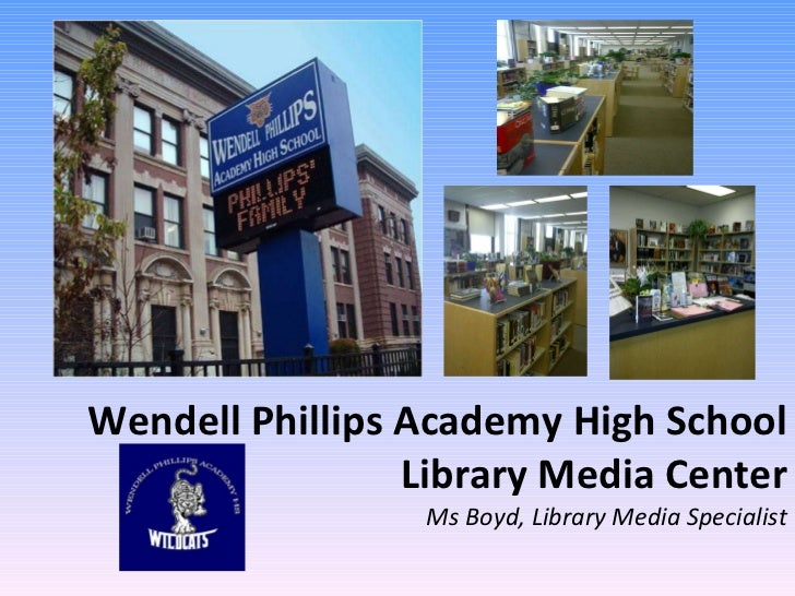 Wendell Phillips Academy High School Library Media Center Ms Boyd, Library Media Specialist