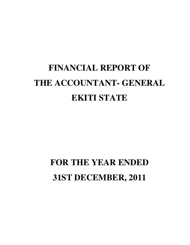 FINANCIAL REPORT OF THE ACCOUNTANT- GENERAL EKITI STATE FOR THE YEAR ENDED 31ST DECEMBER, 2011
