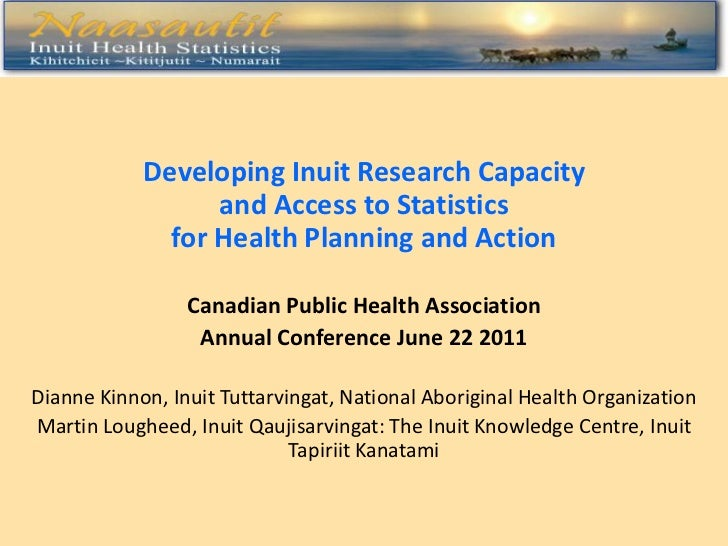 Developing Inuit Research Capacity                  and Access to Statistics              for Health Planning and Action  ...
