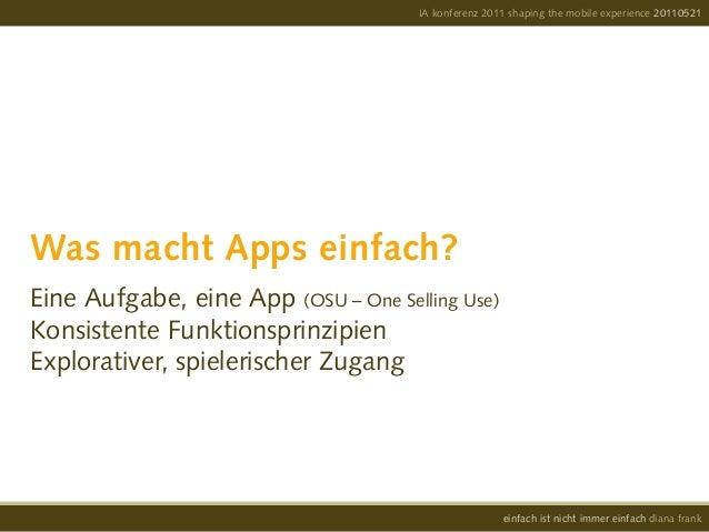 IA konferenz 2011 shaping the mobile experience 20110521einfach ist nicht immer einfach diana frankWas macht Apps einfach?...