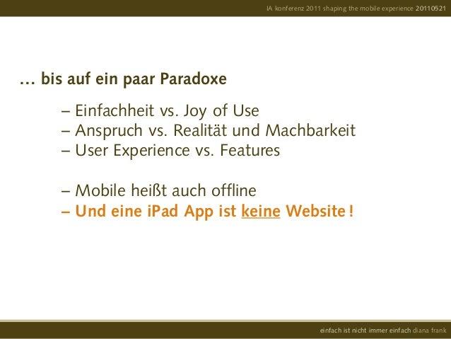 … bis auf ein paar Paradoxe – Einfachheit vs. Joy of Use – Anspruch vs. Realität und Machbarkeit – User Experienc...