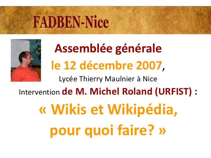 Assemblée générale       le 12 décembre 2007,         Lycée Thierry Maulnier à NiceIntervention de M. Michel Roland (URFIS...