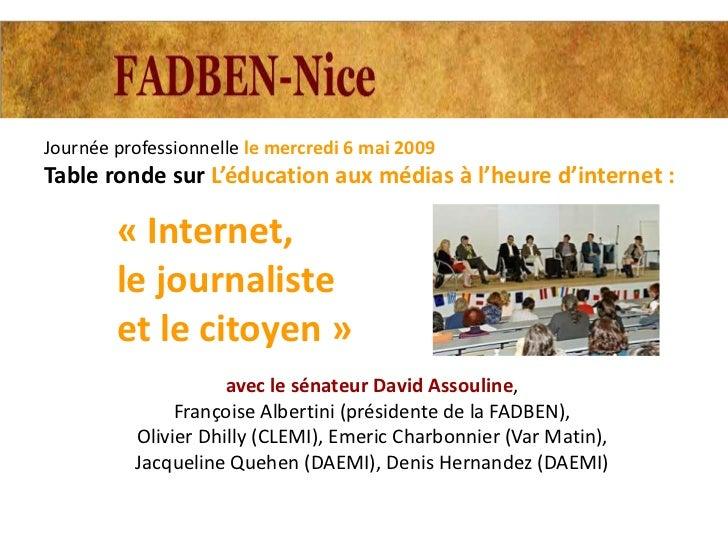 Journée professionnelle le mercredi 6 mai 2009Table ronde sur L'éducation aux médias à l'heure d'internet :        « Inter...