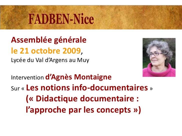 Assemblée généralele 21 octobre 2009,Lycée du Val d'Argens au MuyIntervention d'Agnès MontaigneSur « Lesnotions info-docum...