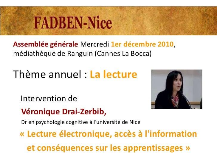 Assemblée générale Mercredi 1er décembre 2010,médiathèque de Ranguin (Cannes La Bocca)Thème annuel : La lecture  Intervent...