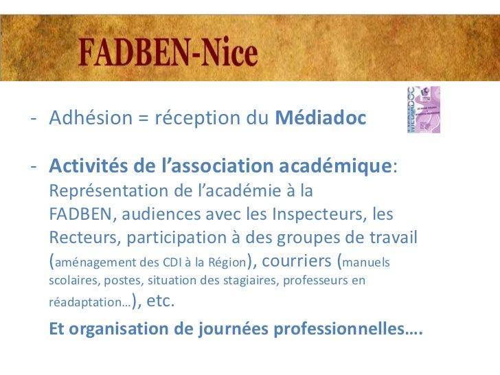 - Adhésion = réception du Médiadoc- Activités de l'association académique:  Représentation de l'académie à la  FADBEN, aud...