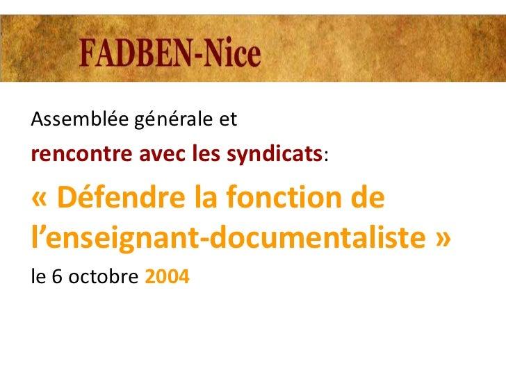 Assemblée générale etrencontre avec les syndicats:« Défendre la fonction del'enseignant-documentaliste »le 6 octobre 2004