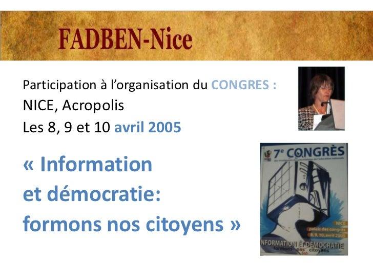 Participation à l'organisation du CONGRES :NICE, AcropolisLes 8, 9 et 10 avril 2005« Informationet démocratie:formons nos ...