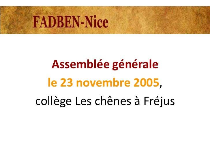 Assemblée générale  le 23 novembre 2005,collège Les chênes à Fréjus