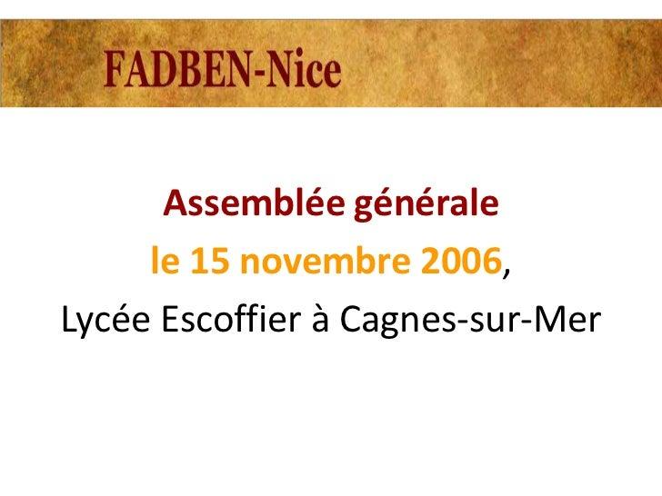 Assemblée générale     le 15 novembre 2006,Lycée Escoffier à Cagnes-sur-Mer